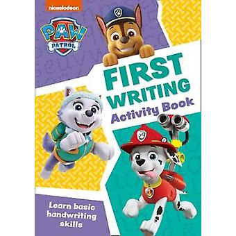 Paw Patrol First Writing Activity Book Get ready for school with Paw Patrol