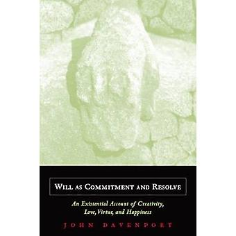 Will as Commitment and Resolve by John J. Davenport
