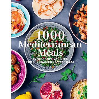 1000 Mediterranean Meals by Editors of Chartwell Books
