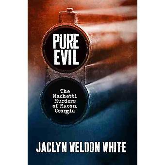Pure Evil by Jaclyn Weldon White