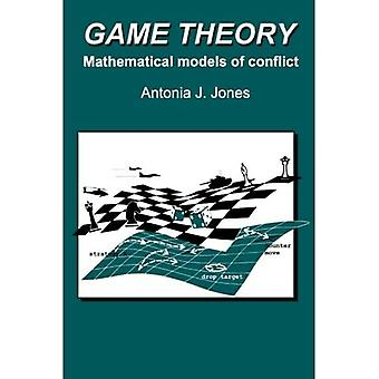 Game Theory: Mathematical Models of Conflict (Horwood Series in Mathematics & Applications)