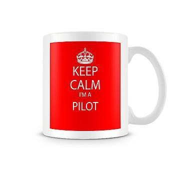 Halten Sie Ruhe, ich bin ein Pilot bedruckte Becher