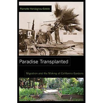 Paraíso transplantado - migração e o Making of California Gardens