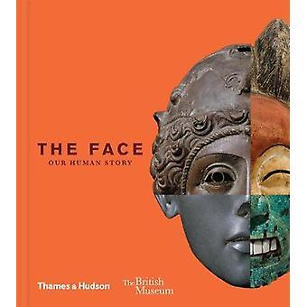 Le visage - notre histoire humaine de la Face - notre histoire humaine - 978050051862