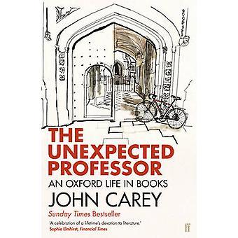 Uventet Professor - en Oxford livet i bøker (hoved) av John omsorg