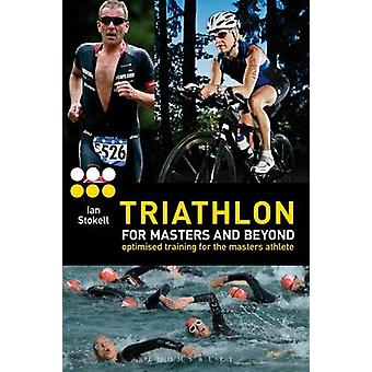 Triathlon for Masters and Beyond - Optimised Training for the Masters