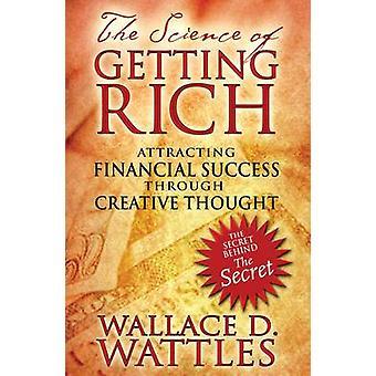 The Science of Getting Rich - het aantrekken van financiële succes door Cre