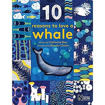 10 Reasons To Love A Whale - 9781786030139 Book