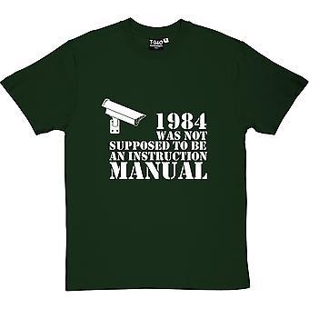 1984 n'était pas censé être un manuel d'instruction Racing Green Men-apos;s T-Shirt
