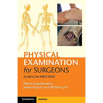 Physical Examination for Surgeons - An Aid to the MRCS OSCE by Petrut
