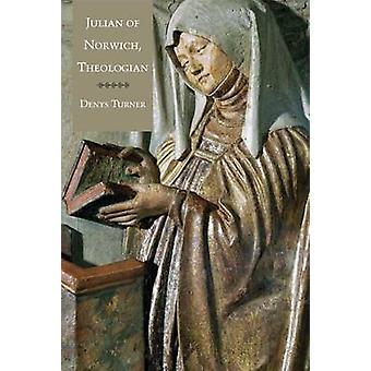 Julian of Norwich - Theologian by Denys Turner - 9780300192551 Book