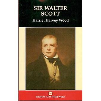 Sir Walter Scott (New edition) by Harriet Harvey Wood - 9780746308134