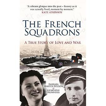 The French Squadrons - A True Story of Love and War by Barbara Harper-
