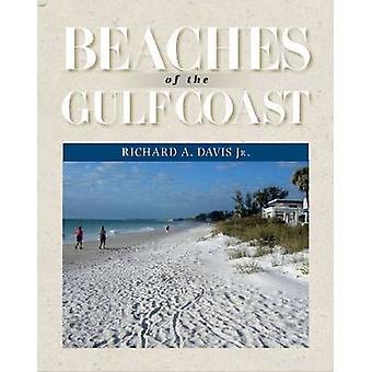 Beaches of the Gulf Coast by Richard A. Davis - 9781623490386 Book