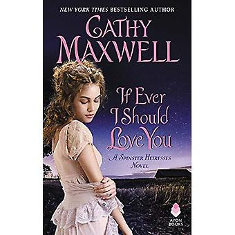 Om någonsin bör jag älskar dig: en ungmö arvtagerskor roman (de ungmö arvtagerskor)