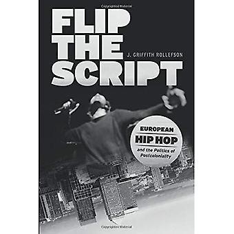 El Script del tirón: Hip Hop Europeo y la política de la poscolonialidad (Chicago estudios en etnomusicología)