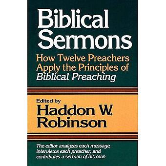 Biblische Predigten: Wie zwölf Prediger die Grundsätze der biblischen Verkündigung gelten