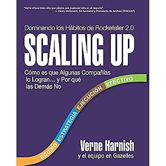 Scaling Up (Dominando Los Hbitos de Rockefeller 2.0) [Spanisch]