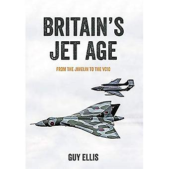 Britain's Jet Age: From the Javelin to the VC10: 2