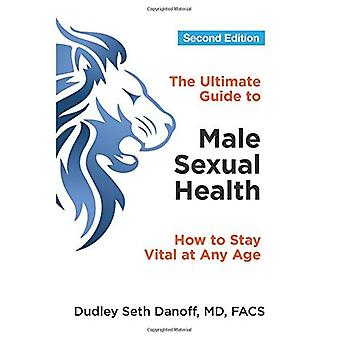 The Ultimate Guide to Male Sexual Health - Second Edition