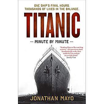 Titanic: Minuut per minuut