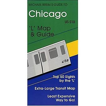 Michael Brein de gids naar Chicago: L kaart & gids (Michael Brein van reisgidsen): 'L' kaart en gids