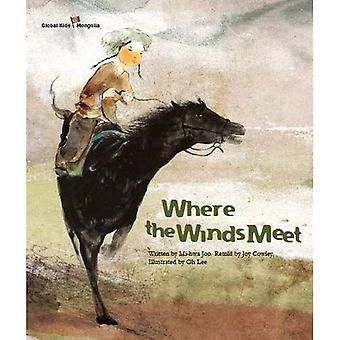 Where the Winds Meet: Mongolia (Global Kids Storybooks)