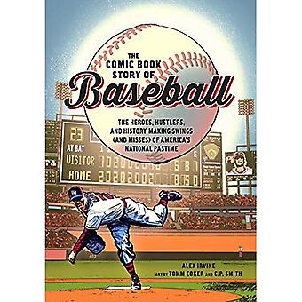 Comic Book Story of Baseball: The Heroes, Hustlers, and History-making� Swings (and Misses) of America's National Pastime
