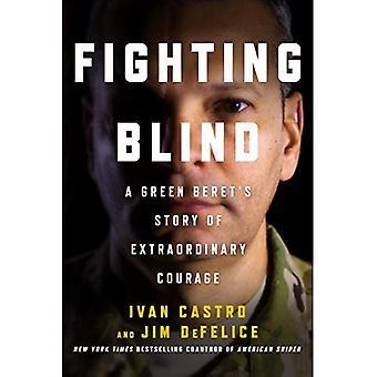 Fighting Blind: En grøn baret historien om ekstraordinære mod