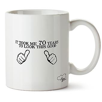 Hippowarehouse It Took Me 70 Years To Look This Good Printed Mug Cup Ceramic 10oz