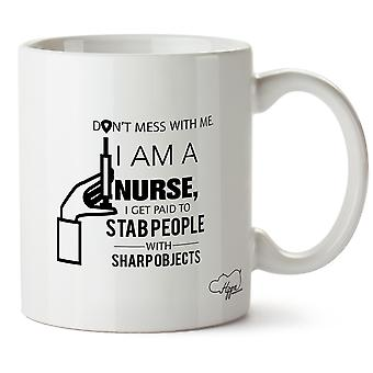 Hippowarehouse Don't Mess With Me I Am A Nurse I Get Paid To Stab People With Sharp Objects 10oz Mug Cup