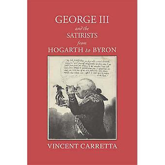 Georg III. und der Satiriker aus Hogarth Byron von Carretta & Vincent