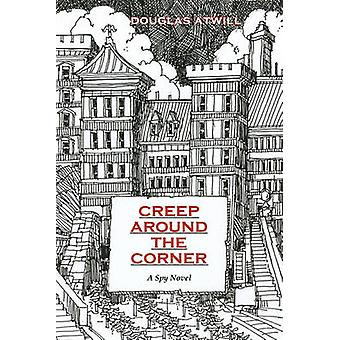 Creep Around the Corner by Atwill & Douglas