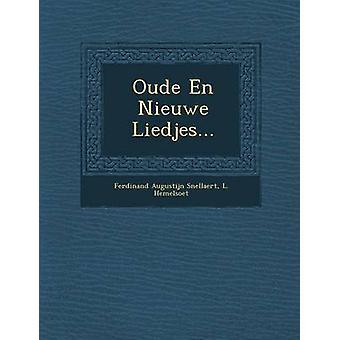 Oude En Nieuwe Liedjes... by Snellaert & Ferdinand Augustijn