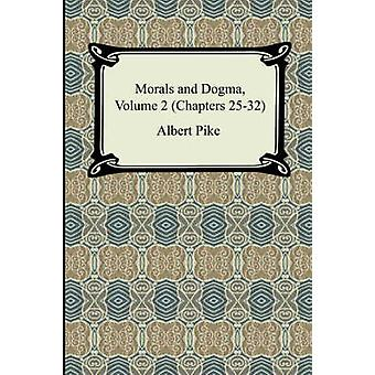 Morals and Dogma Volume 2 Chapters 2532 by Pike & Albert