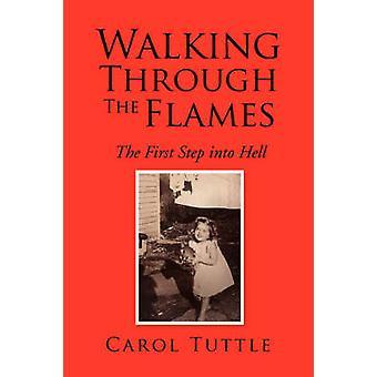 Ein Spaziergang durch die Flammen von Tuttle & Carol