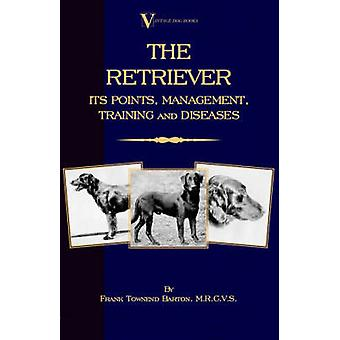 The Retriever Its Points Management Training  Diseases Labrador FlatCoated CurlyCoated by Townend Barton & Frank