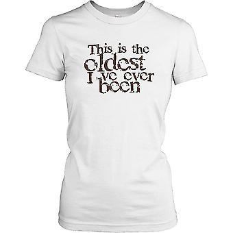 Dies ist die älteste habe ich schon einmal - lustige Witz-Damen-T-Shirt