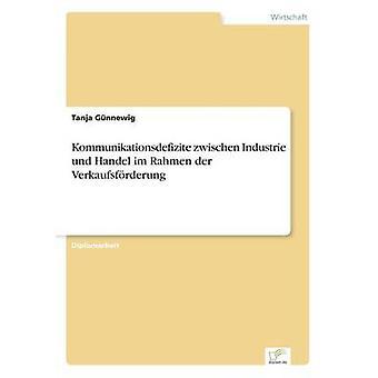 Kommunikationsdefizite zwischen Industrie und Handel im Rahmen der Verkaufsfrderung by Gnnewig & Tanja