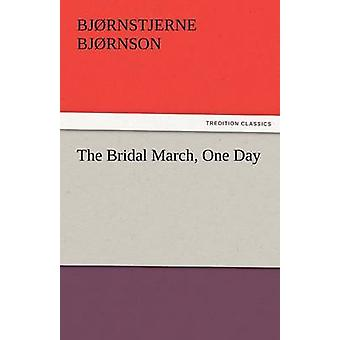 The Bridal March One Day by Bj Rnson & Bj Rnstjerne