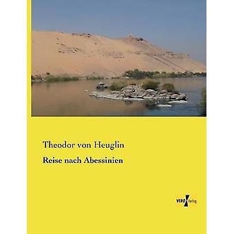 Reise nach Abessinien by Heuglin & Theodor von
