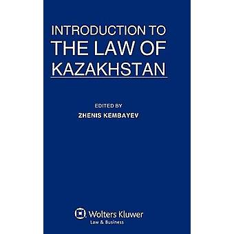 Introduction to the Law of Kazakhstan by Kembayev & Zhenis
