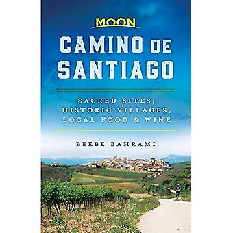 Moon Camino de Santiago (First Edition): Sacred Sites, Historic Villages, Local Food & Wine
