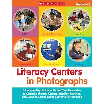 Literacy Centers in Photographs - Grades K-2 - A Step-By-Step Guide in