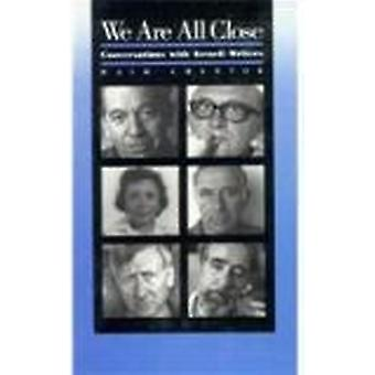 We are All Close - Conversations with Israeli Writers by Haim Chertok