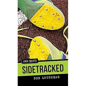 Sidetracked by Deb Loughead - 9781459802506 Book