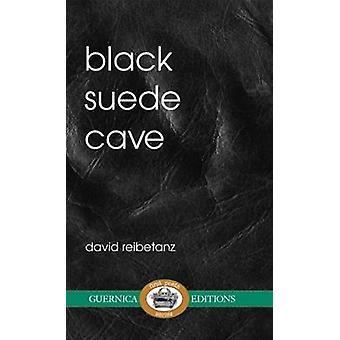 Black Suede Cave by David Reibetanz - 9781550717389 Book
