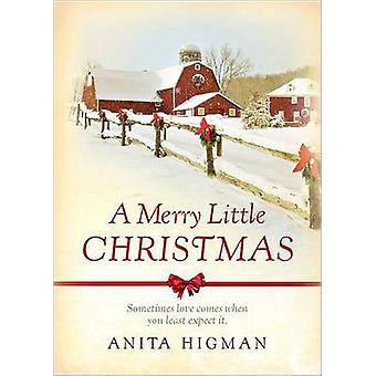 A Merry Little Christmas by Anita Higman - 9781609366889 Book