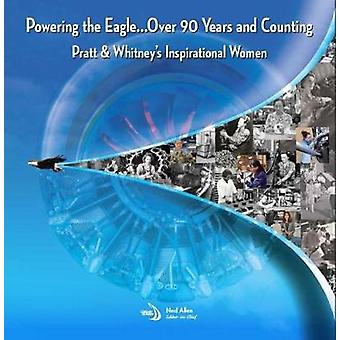 Powering the Eagle...90 Years and Counting - Pratt & Whitney's Ins