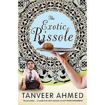 The Exotic Rissole - A Memoir by Tanveer Ahmed - 9781742232553 Book